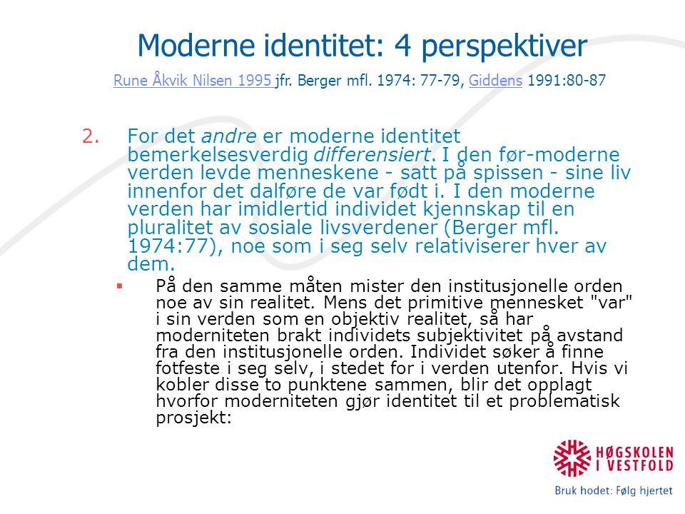Moderne identitet: 4 perspektiver Rune Åkvik Nilsen 1995 jfr