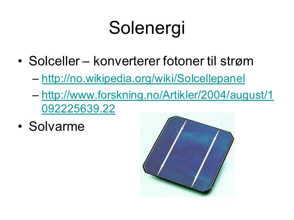 Solenergi Solceller – konverterer fotoner til strøm Solvarme