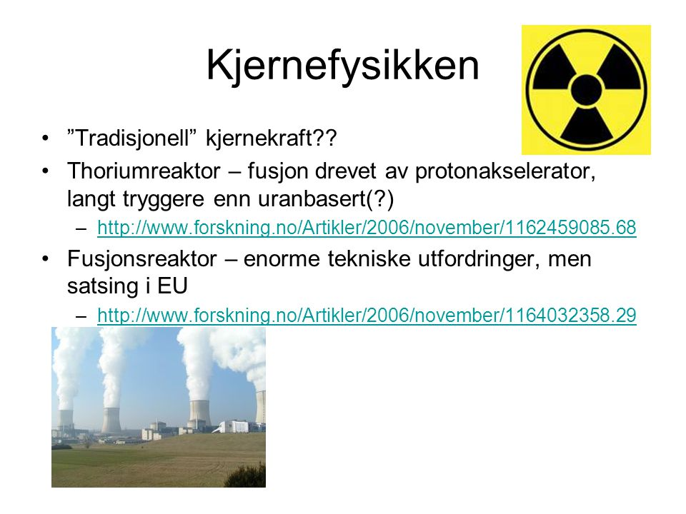 Kjernefysikken Tradisjonell kjernekraft