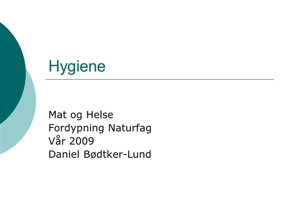 Mat og Helse Fordypning Naturfag Vår 2009 Daniel Bødtker-Lund