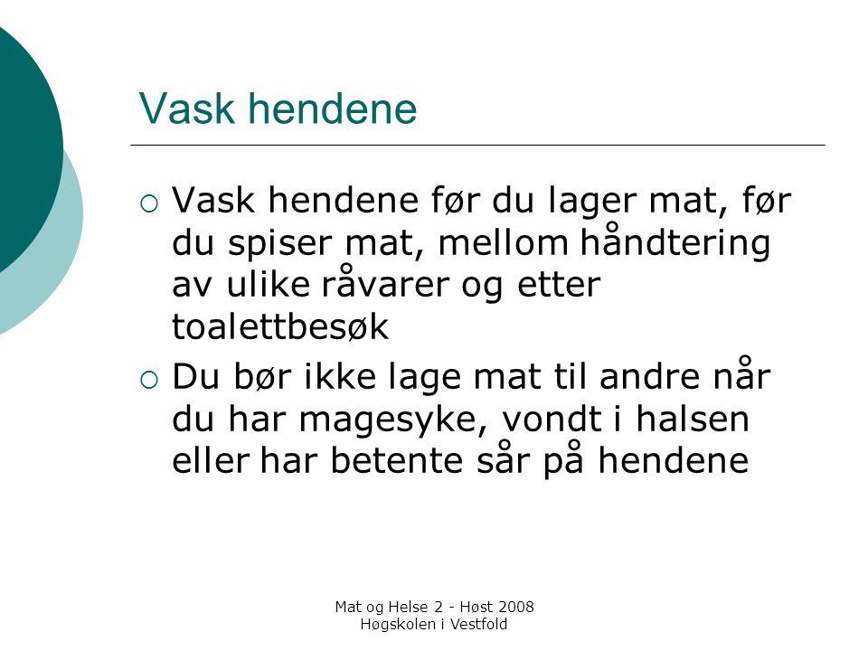 Mat og Helse 2 - Høst 2008 Høgskolen i Vestfold