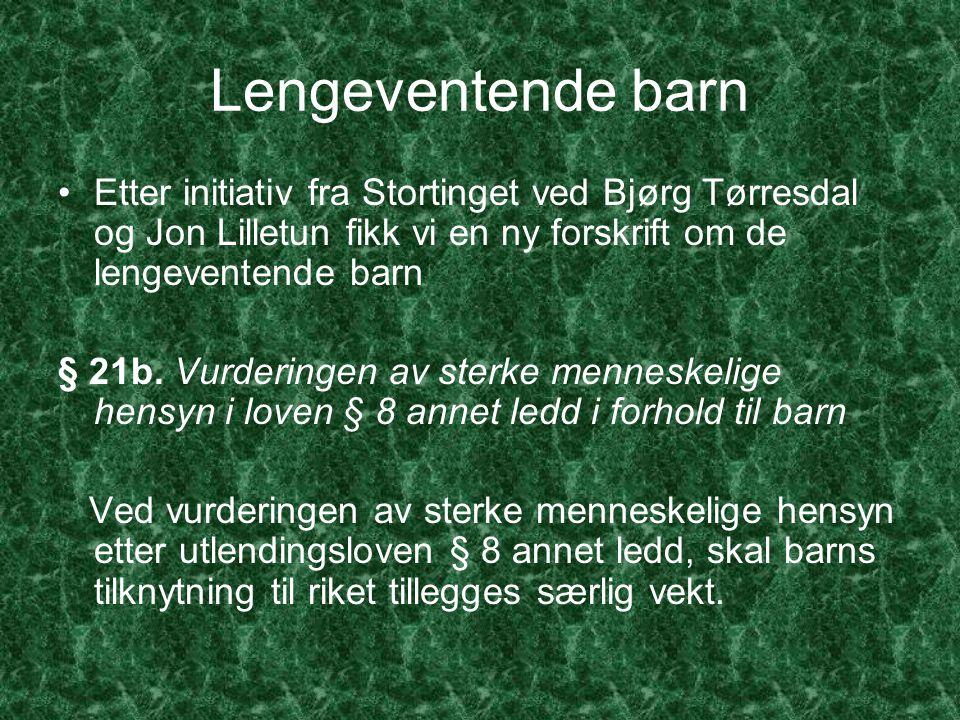 Lengeventende barn Etter initiativ fra Stortinget ved Bjørg Tørresdal og Jon Lilletun fikk vi en ny forskrift om de lengeventende barn.