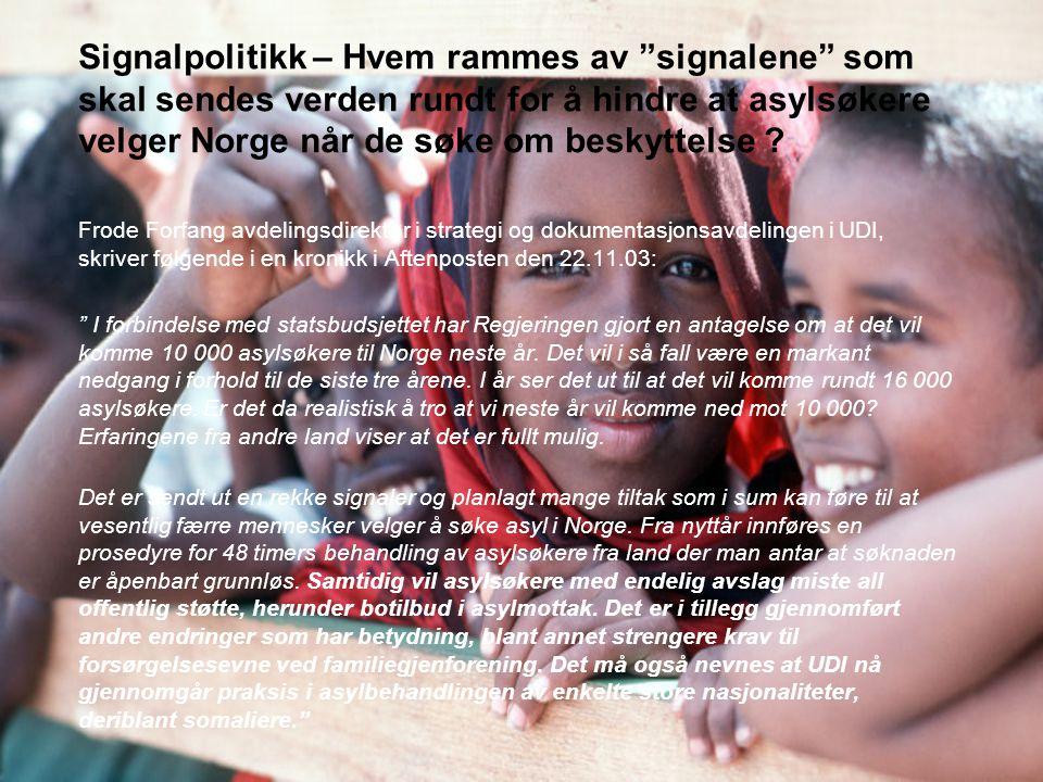 Signalpolitikk – Hvem rammes av signalene som skal sendes verden rundt for å hindre at asylsøkere velger Norge når de søke om beskyttelse