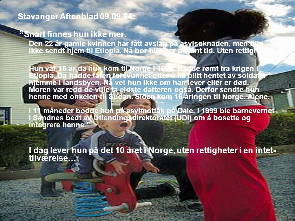 Stavanger Aftenblad 09.09.04: Snart finnes hun ikke mer.