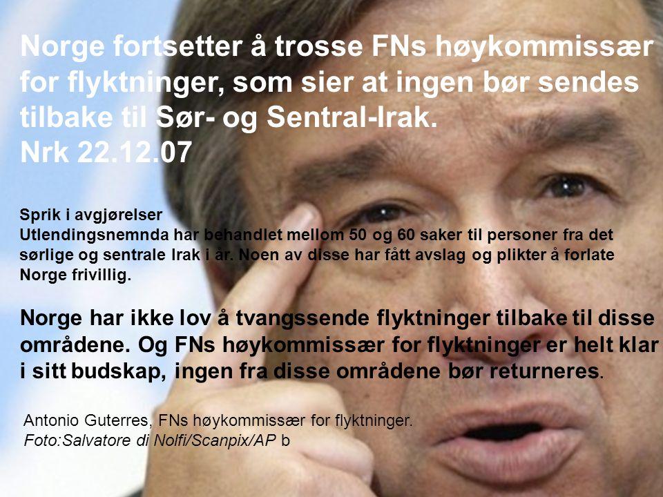 Norge fortsetter å trosse FNs høykommissær for flyktninger, som sier at ingen bør sendes tilbake til Sør- og Sentral-Irak.