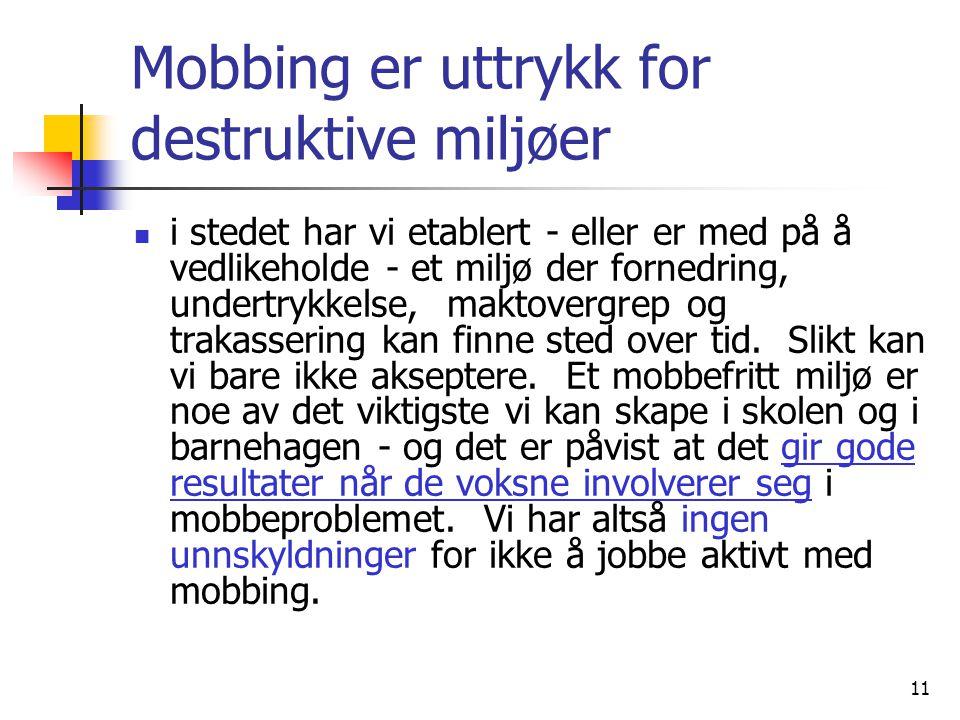 Mobbing er uttrykk for destruktive miljøer