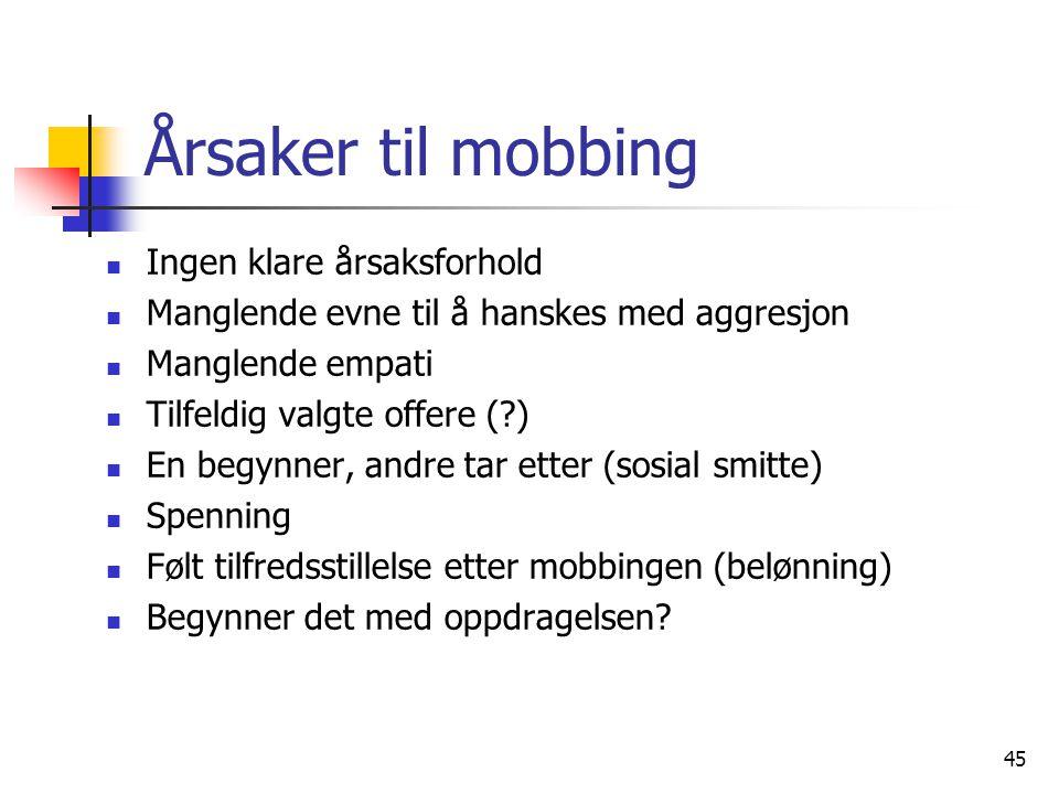 Årsaker til mobbing Ingen klare årsaksforhold