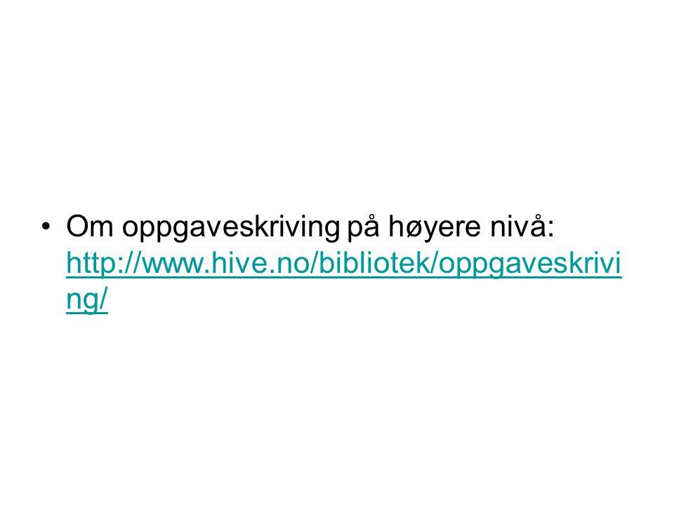 Om oppgaveskriving på høyere nivå: http://www. hive