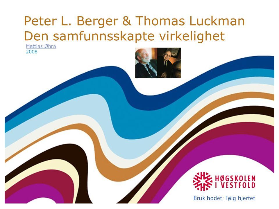 Peter L. Berger & Thomas Luckman Den samfunnsskapte virkelighet
