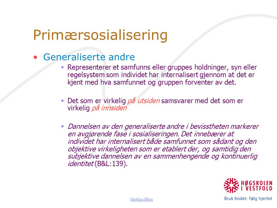 Primærsosialisering Generaliserte andre