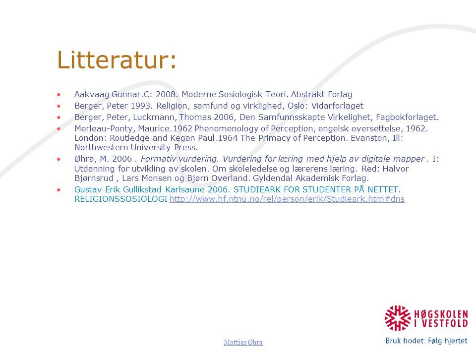 Litteratur: Aakvaag Gunnar.C: 2008. Moderne Sosiologisk Teori. Abstrakt Forlag.