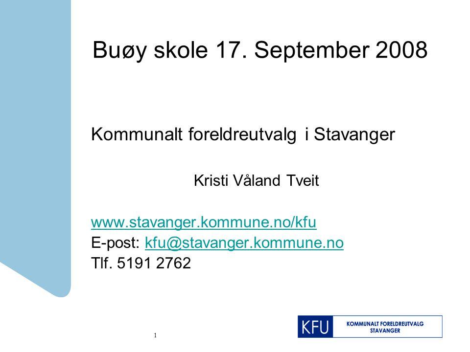 Buøy skole 17. September 2008 Kommunalt foreldreutvalg i Stavanger