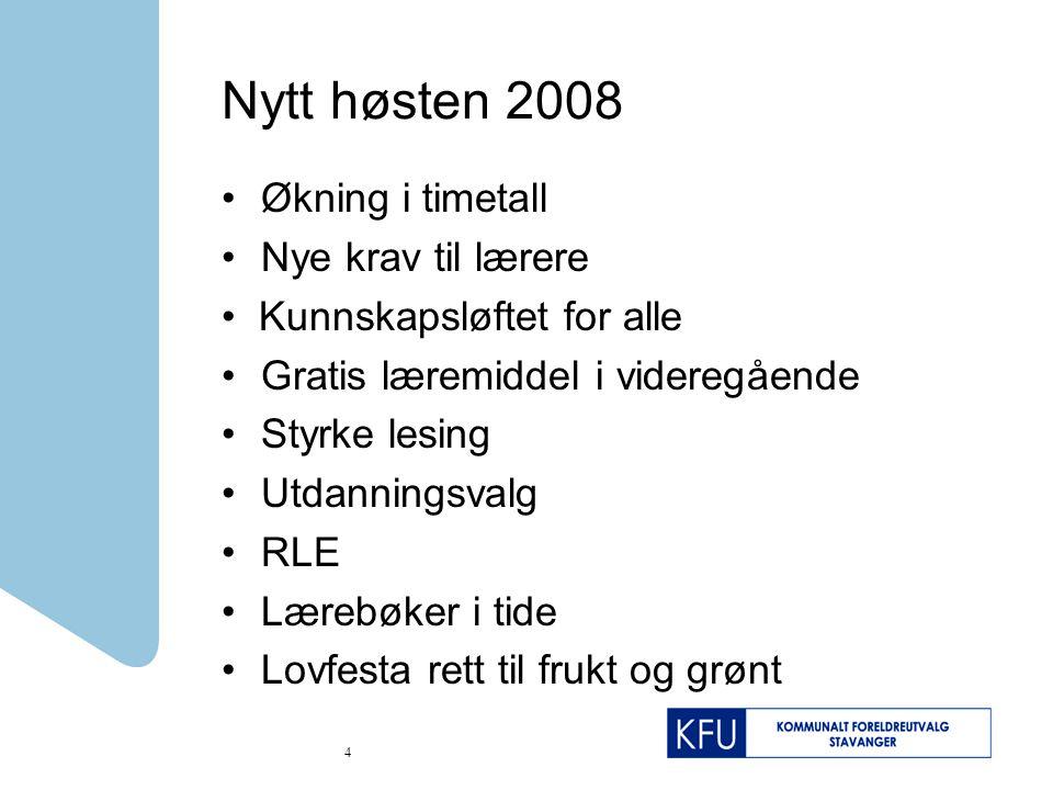 Nytt høsten 2008 Økning i timetall Nye krav til lærere