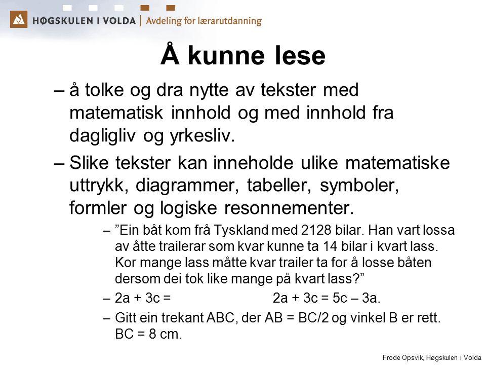 Sykkylven 13. mars 2006. Å kunne lese. å tolke og dra nytte av tekster med matematisk innhold og med innhold fra dagligliv og yrkesliv.