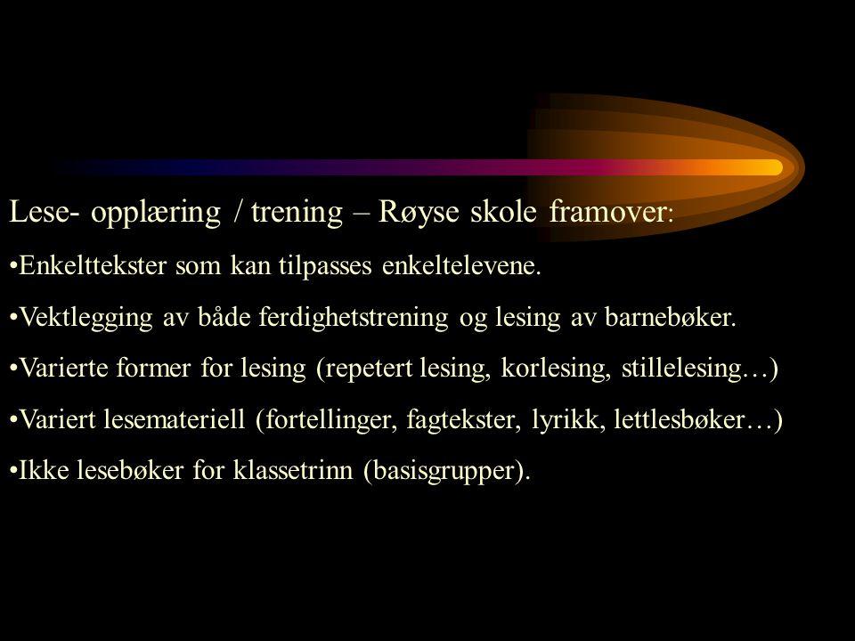 Lese- opplæring / trening – Røyse skole framover: