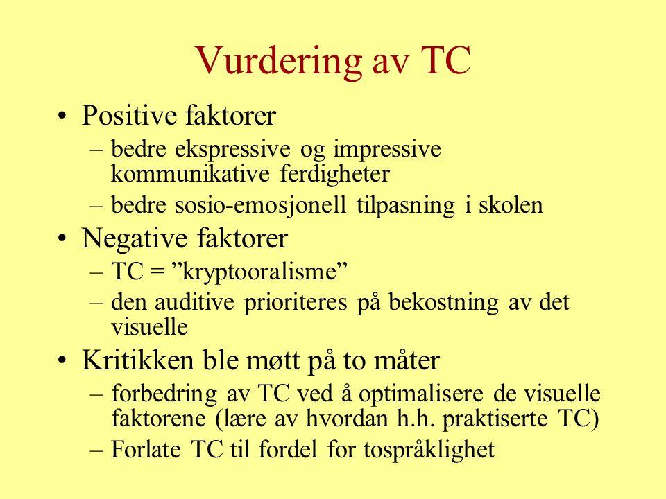 Vurdering av TC Positive faktorer Negative faktorer