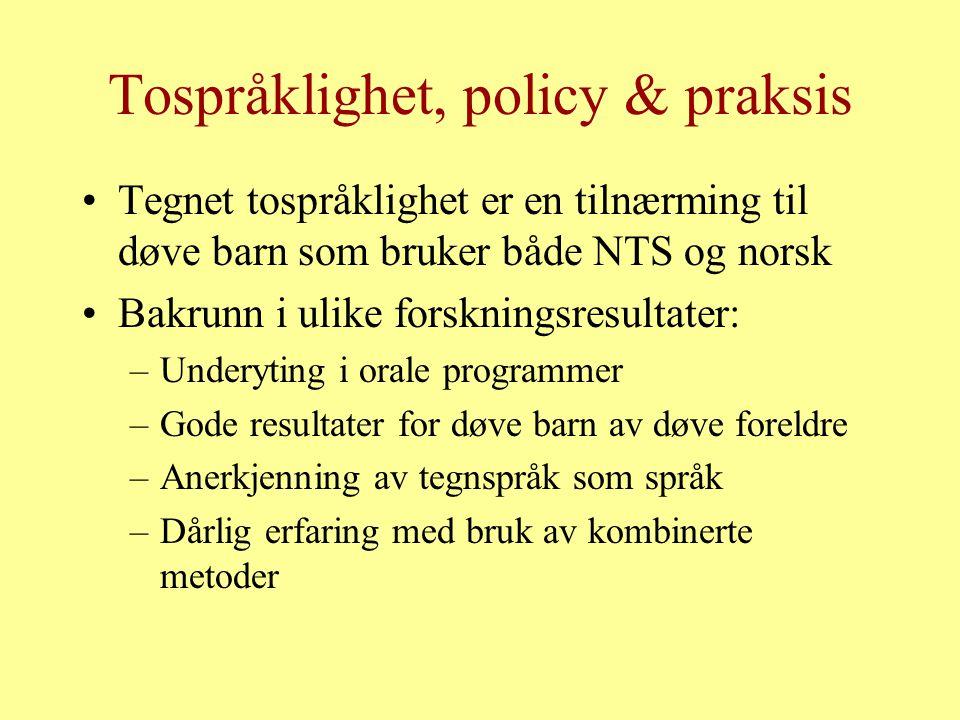 Tospråklighet, policy & praksis