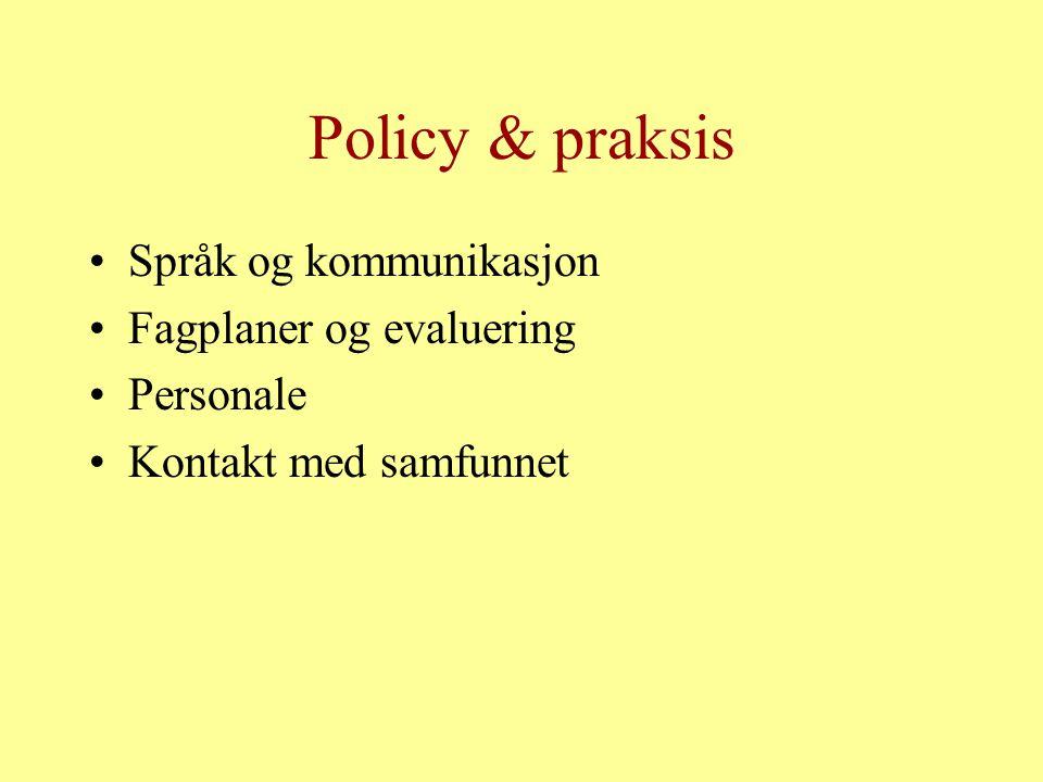Policy & praksis Språk og kommunikasjon Fagplaner og evaluering