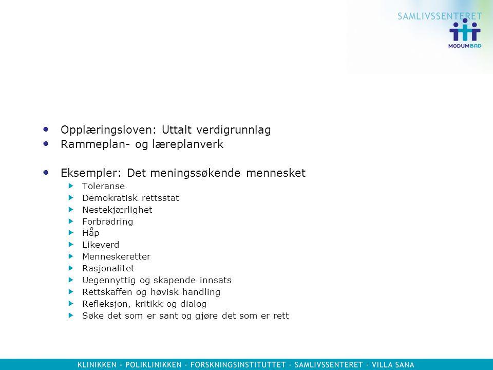 Opplæringsloven: Uttalt verdigrunnlag Rammeplan- og læreplanverk