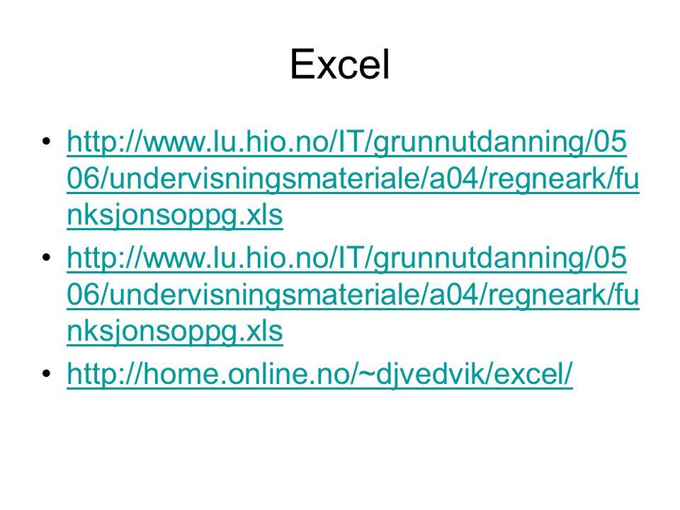 Excel http://www.lu.hio.no/IT/grunnutdanning/0506/undervisningsmateriale/a04/regneark/funksjonsoppg.xls.