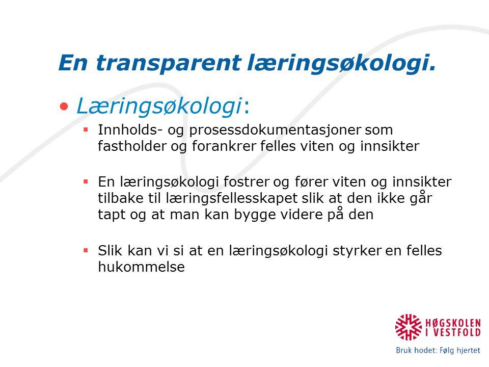En transparent læringsøkologi.