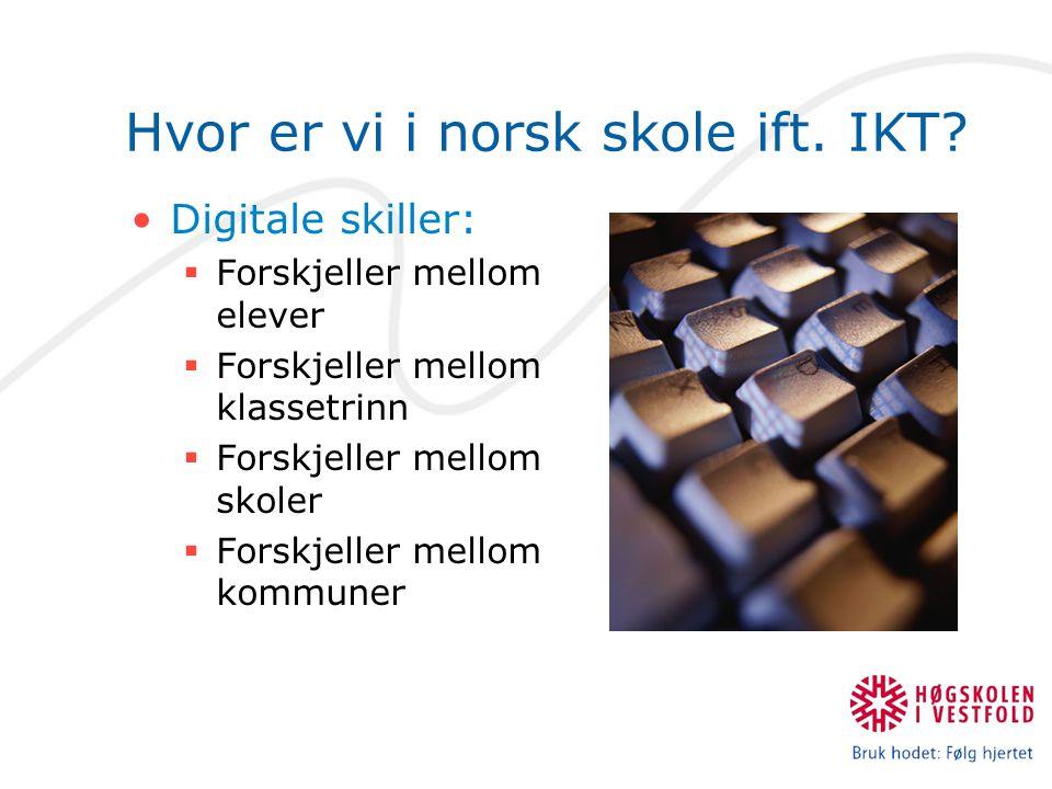 Hvor er vi i norsk skole ift. IKT