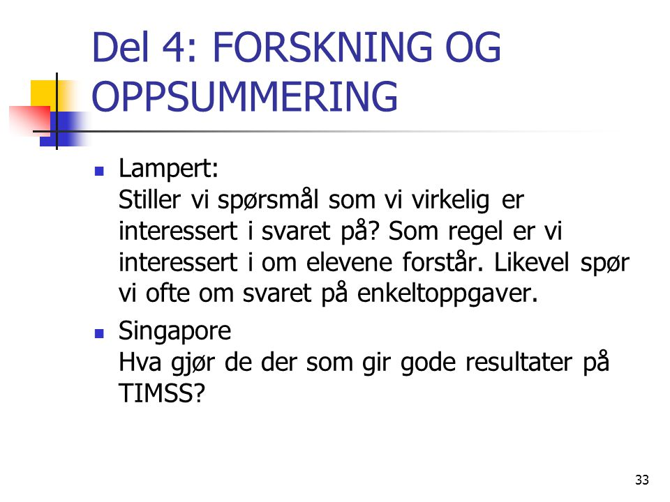 Del 4: FORSKNING OG OPPSUMMERING