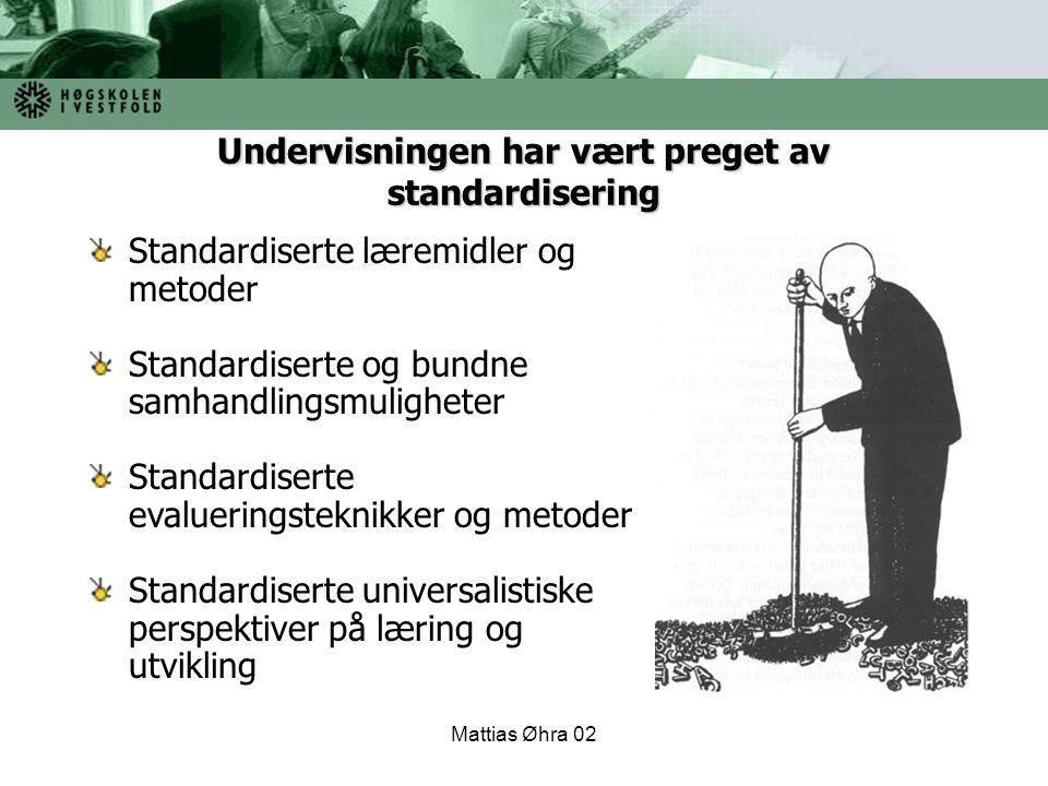 Undervisningen har vært preget av standardisering