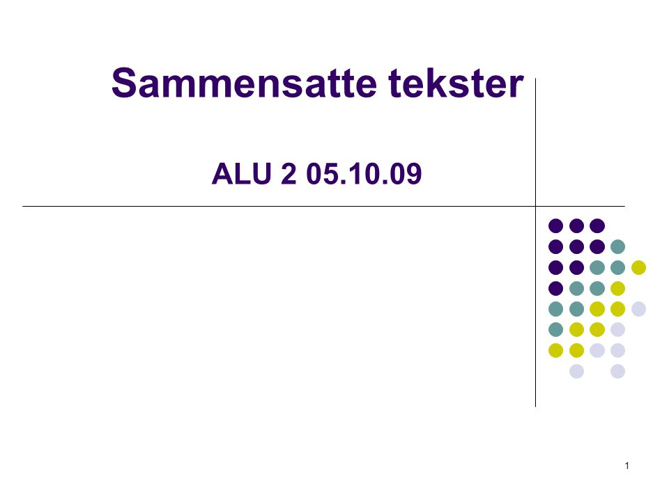 Sammensatte tekster ALU 2 05.10.09