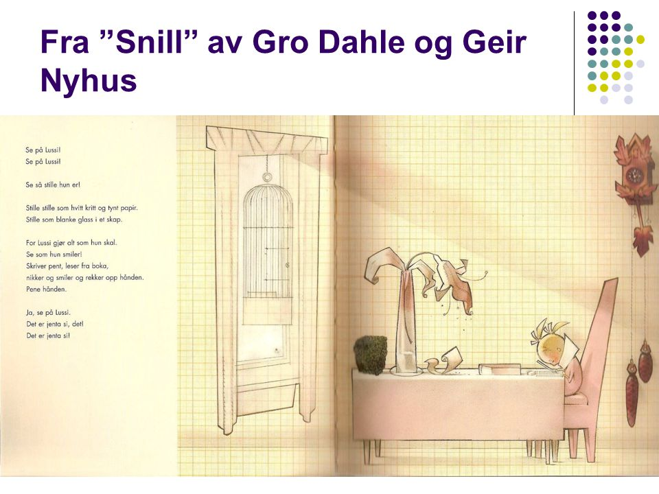 Fra Snill av Gro Dahle og Geir Nyhus