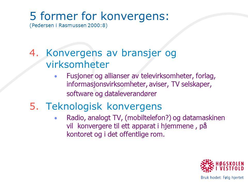 5 former for konvergens: (Pedersen i Rasmussen 2000:8)