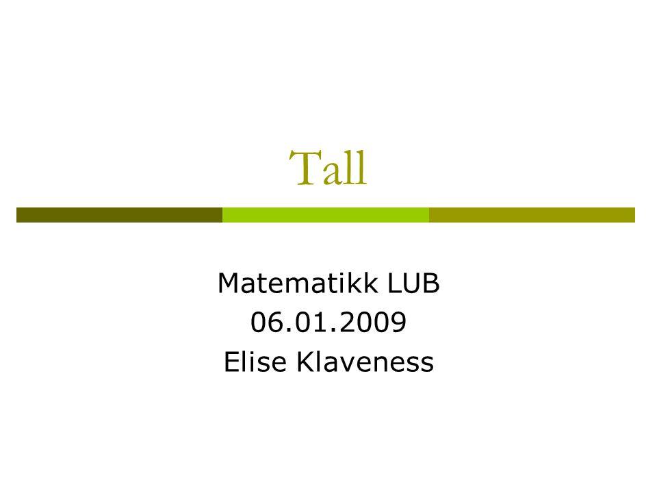 Matematikk LUB 06.01.2009 Elise Klaveness