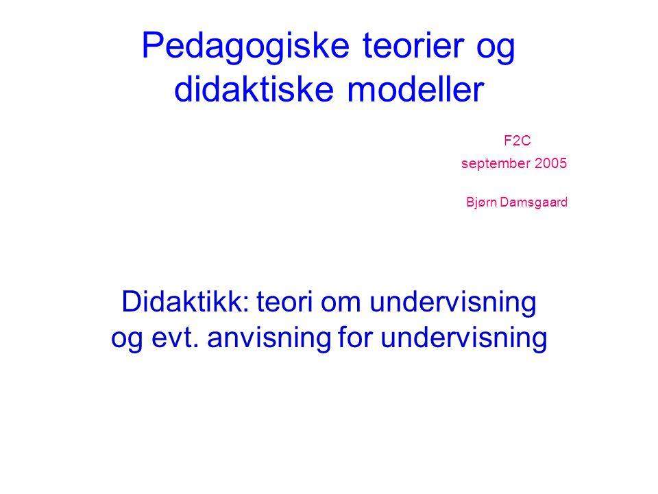 Didaktikk: teori om undervisning og evt. anvisning for undervisning