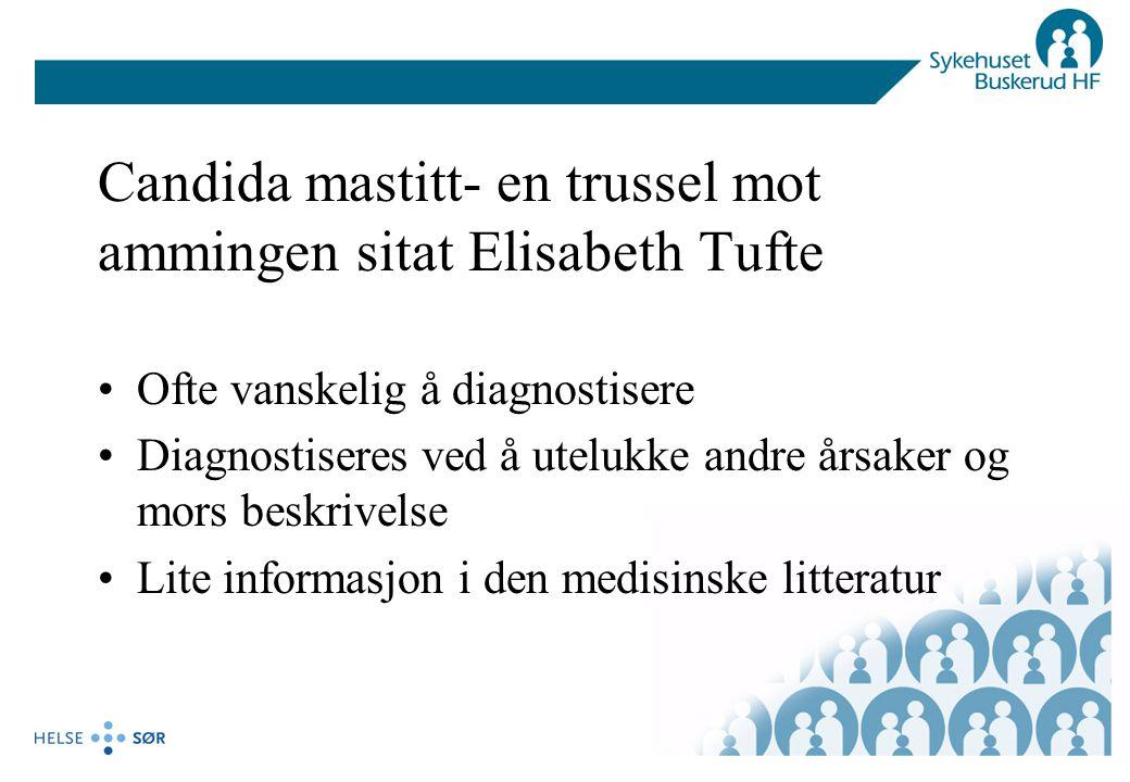 Candida mastitt- en trussel mot ammingen sitat Elisabeth Tufte