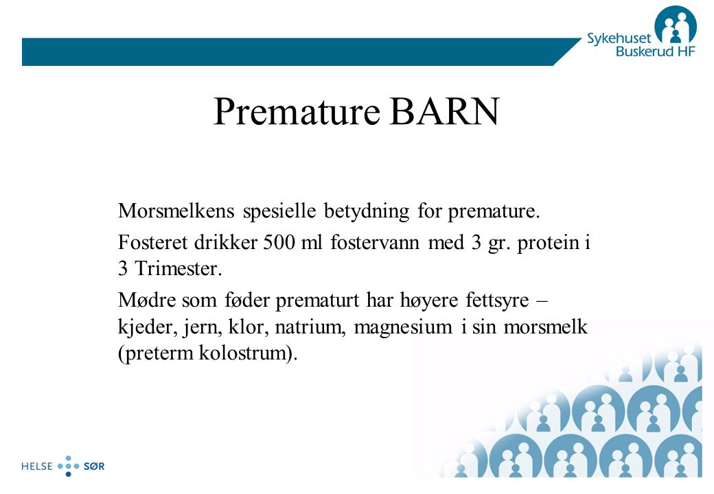 Premature BARN Morsmelkens spesielle betydning for premature.