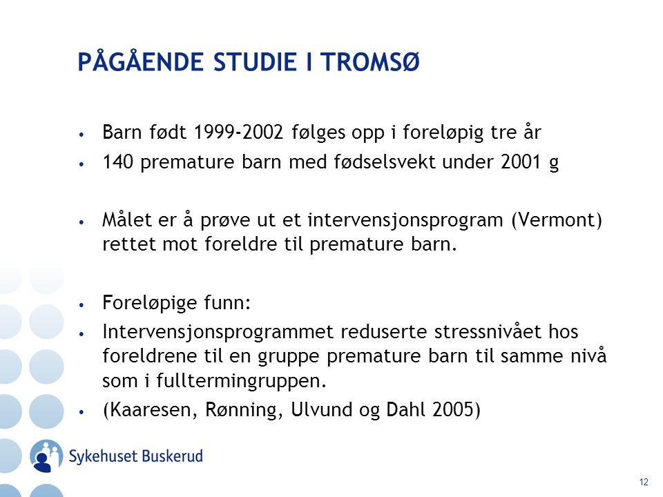 PÅGÅENDE STUDIE I TROMSØ