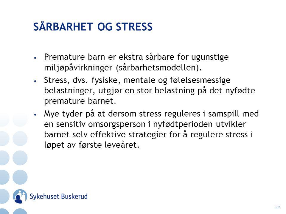 SÅRBARHET OG STRESS Premature barn er ekstra sårbare for ugunstige miljøpåvirkninger (sårbarhetsmodellen).
