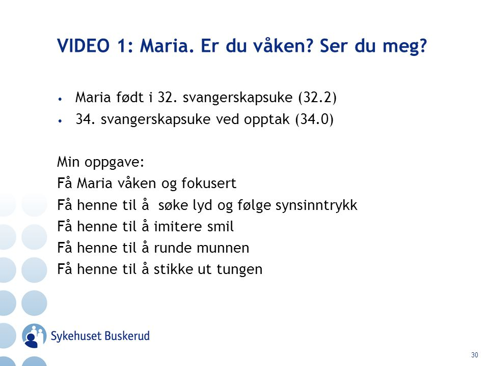 VIDEO 1: Maria. Er du våken Ser du meg