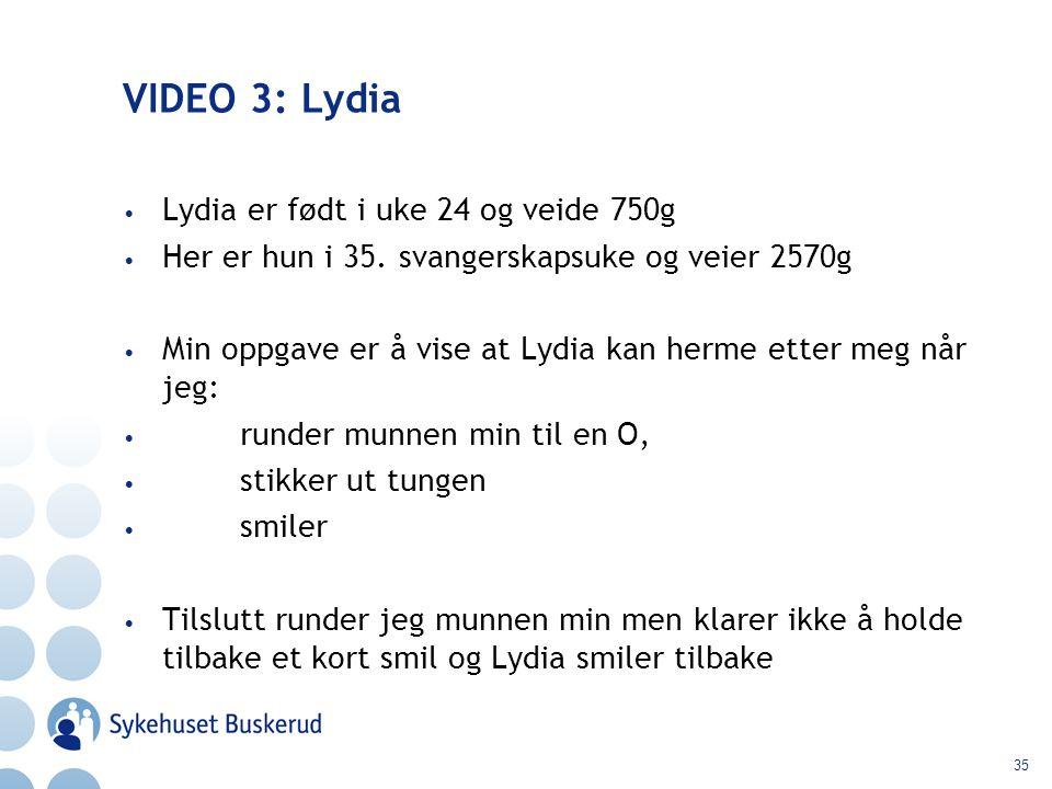 VIDEO 3: Lydia Lydia er født i uke 24 og veide 750g