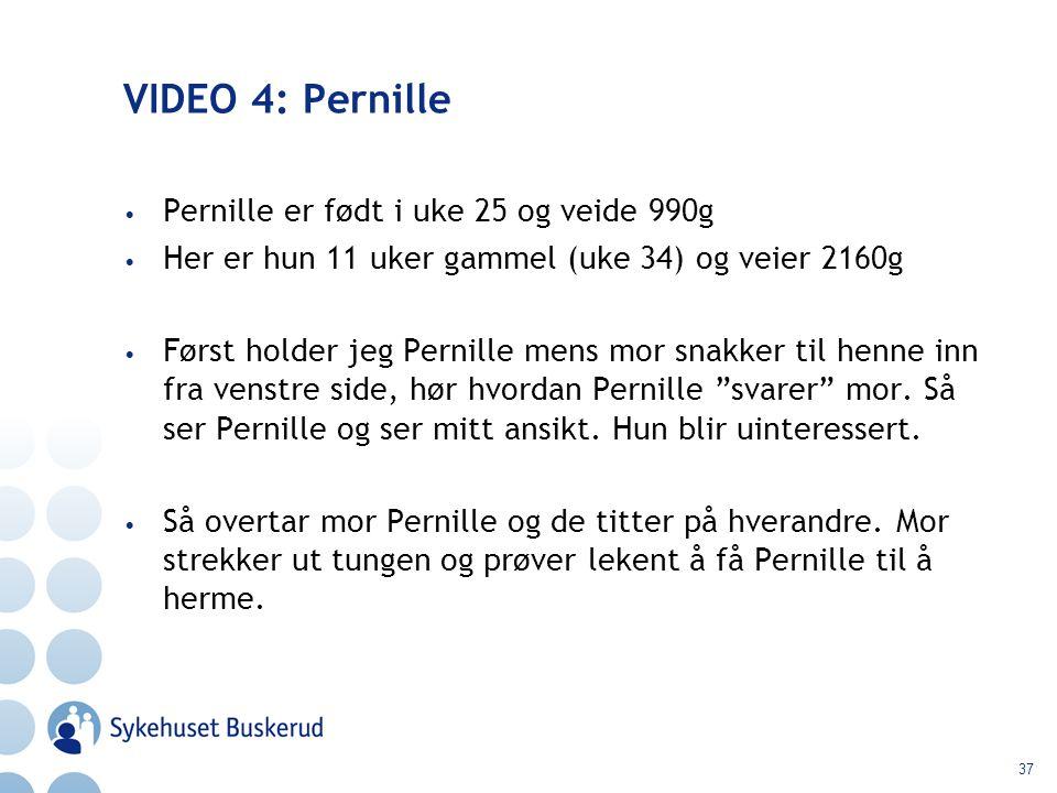 VIDEO 4: Pernille Pernille er født i uke 25 og veide 990g