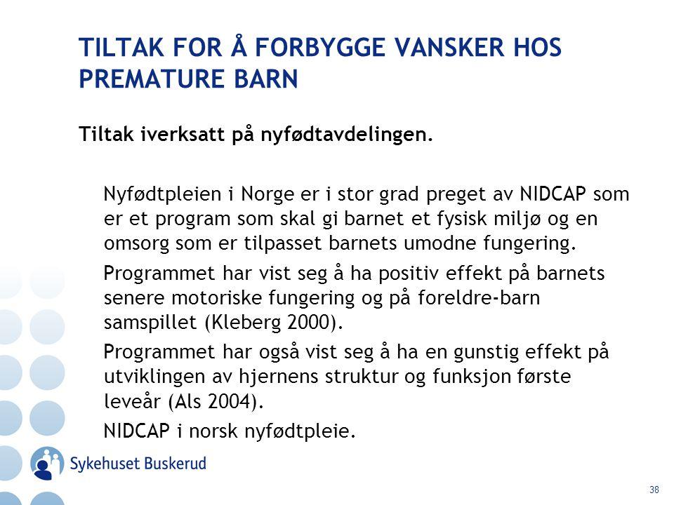 TILTAK FOR Å FORBYGGE VANSKER HOS PREMATURE BARN