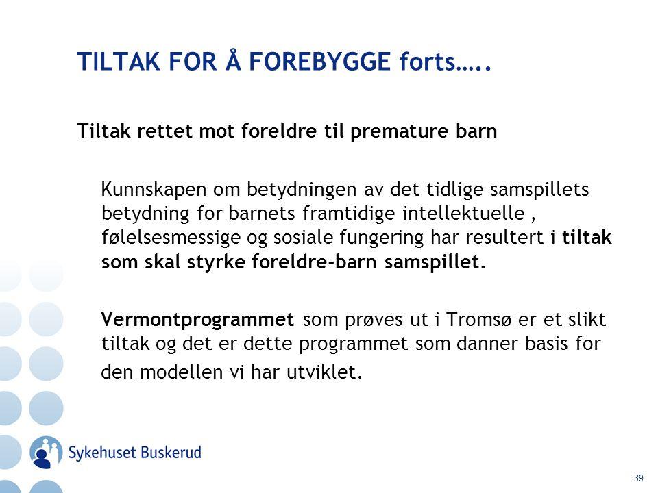 TILTAK FOR Å FOREBYGGE forts…..