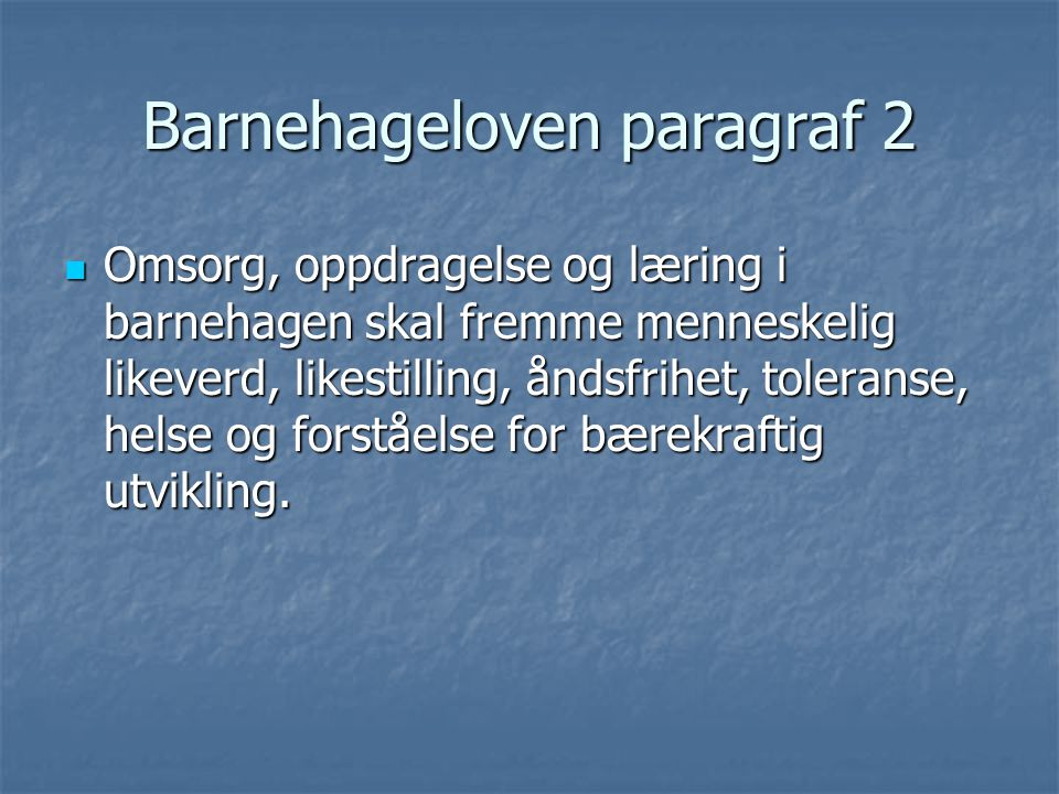 Barnehageloven paragraf 2