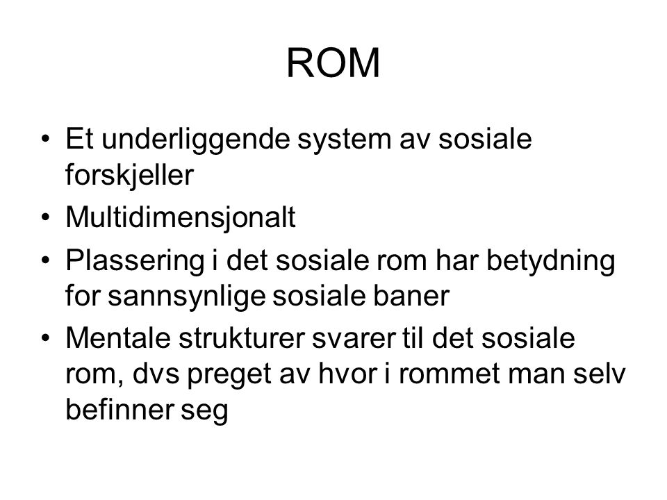 ROM Et underliggende system av sosiale forskjeller Multidimensjonalt