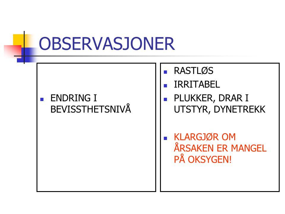 OBSERVASJONER ENDRING I BEVISSTHETSNIVÅ RASTLØS IRRITABEL