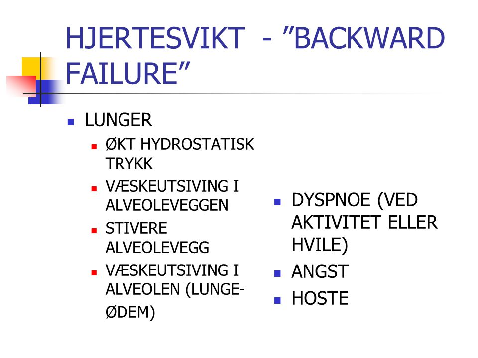 HJERTESVIKT - BACKWARD FAILURE