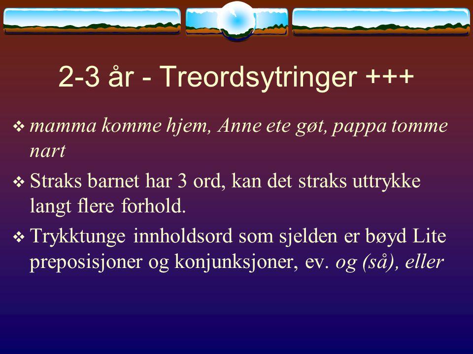 2-3 år - Treordsytringer +++