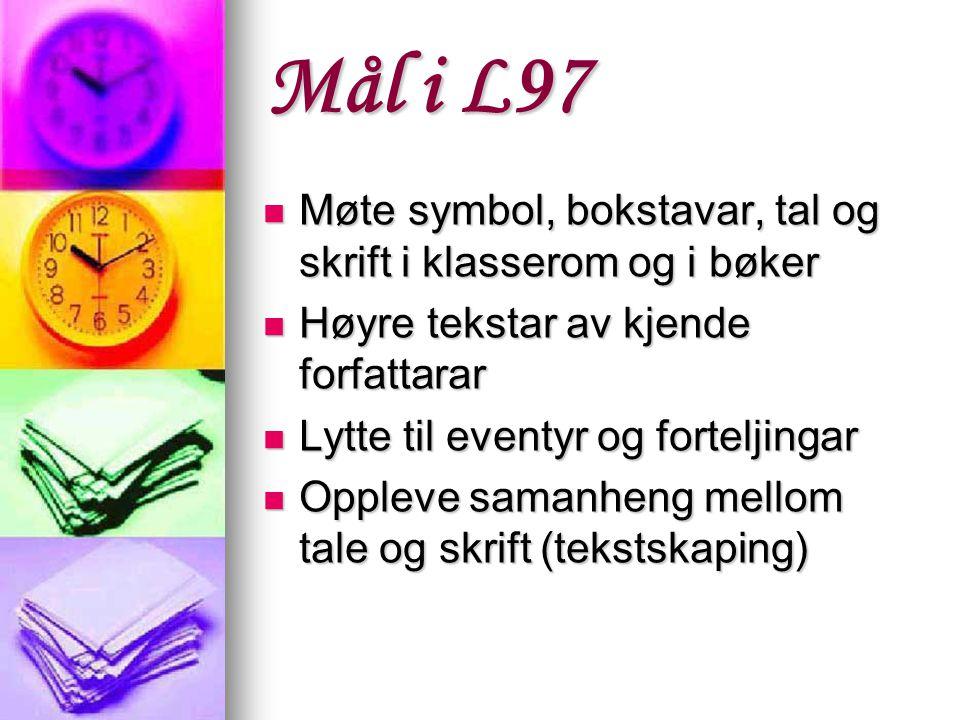 Mål i L97 Møte symbol, bokstavar, tal og skrift i klasserom og i bøker