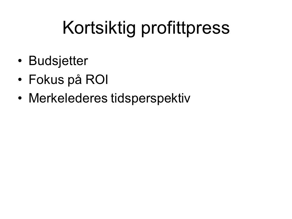 Kortsiktig profittpress
