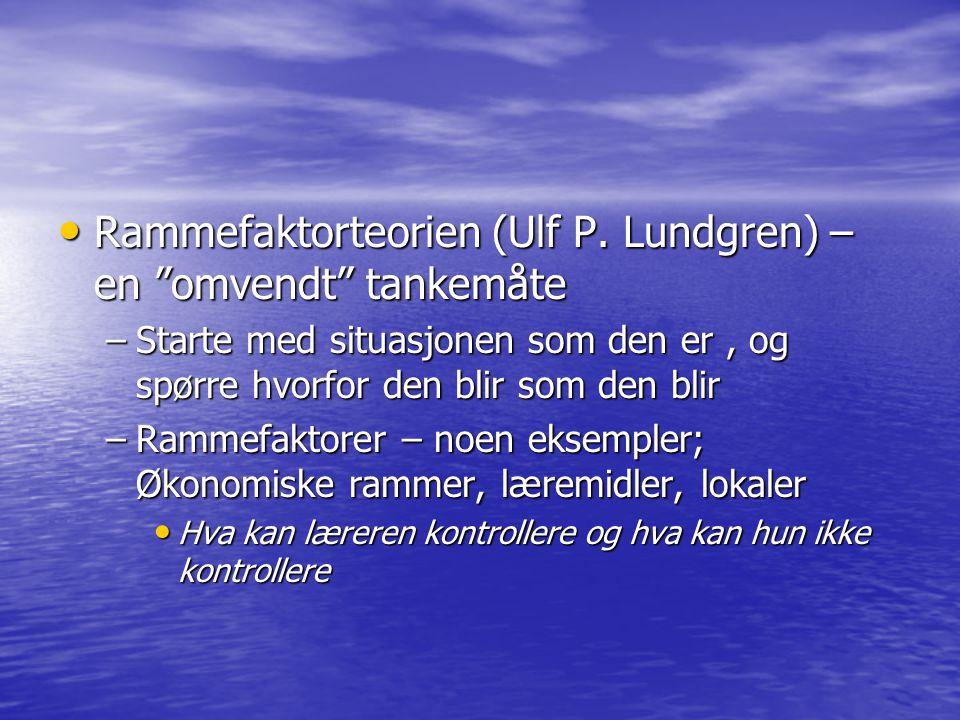 Rammefaktorteorien (Ulf P. Lundgren) – en omvendt tankemåte